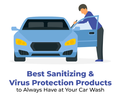 Best Sanitizing & Virus Protection Products to Always Have at Your Car Wash